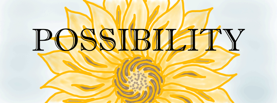 "Sunflower with word ""possiblity"""